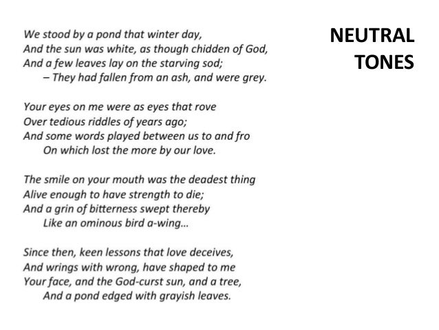 neutral tones by thomas hardy A first look at the poem 'neutral tones' by thomas  does the phrase 'neutral tones' match the speaker's emotions in the poem what do you think hardy.