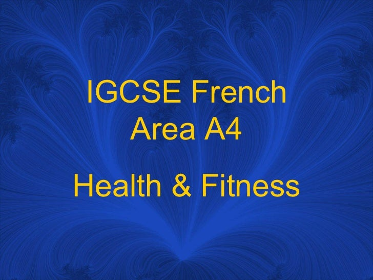 French IGCSE topic A4 : health and fitness