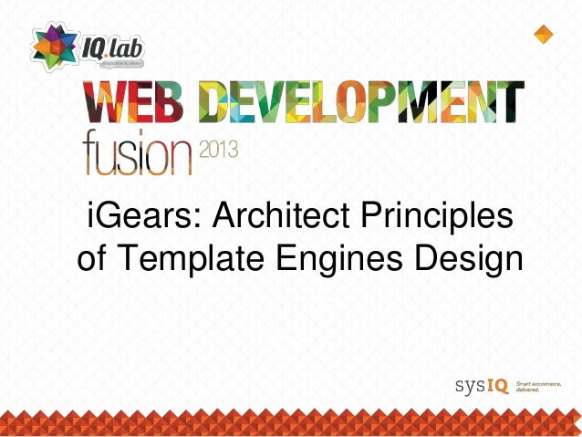 iGears: Architect Principlesof Template Engines Design