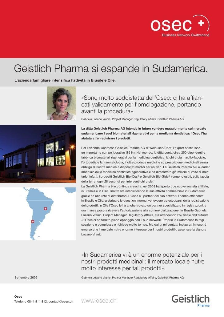 Geistlich Pharma si espande in Sudamerica.L'azienda famigliare intensifica l'attività in Brasile e Cile.                  ...