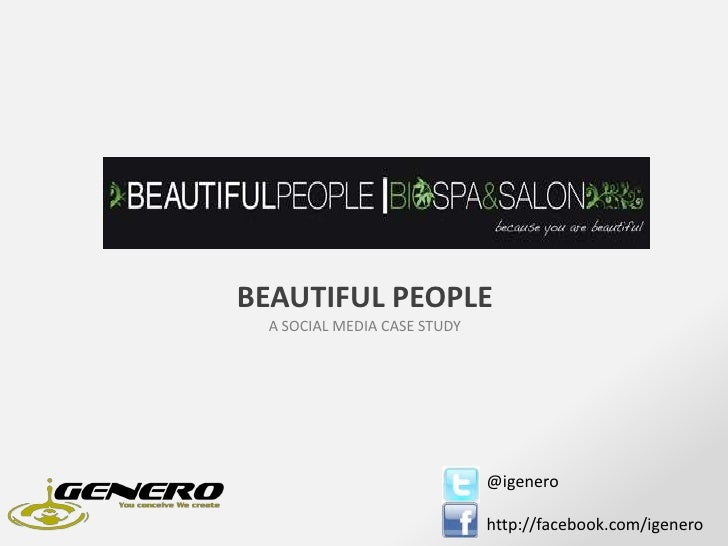 Beautfiul People - A Social Media Case Study  by iGenero