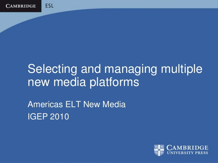 Selecting and managing multiple new media platforms