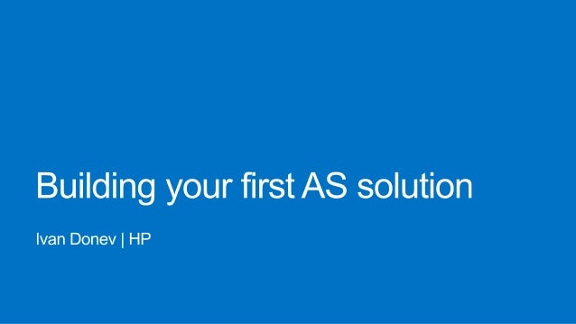Building your first AS solution