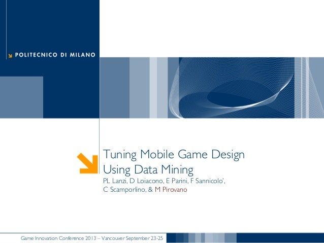IEEE Game Innovation Conference 2013 - Tuning Mobile Game Design Using Data Mining