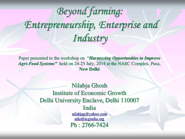 """Beyond farming: Entrepreneurship, Enterprise and Industry Paper presented to the workshop on """"Harnessing Opportunities to ..."""