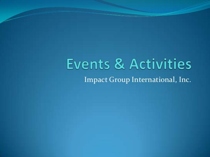 Events & Activities<br />Impact Group International, Inc.<br />