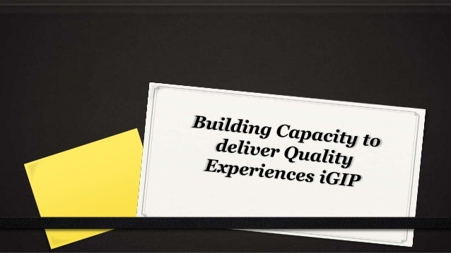 iGIP capacity for Quality Delivery