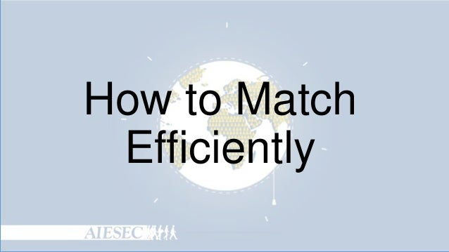How to Match Efficiently