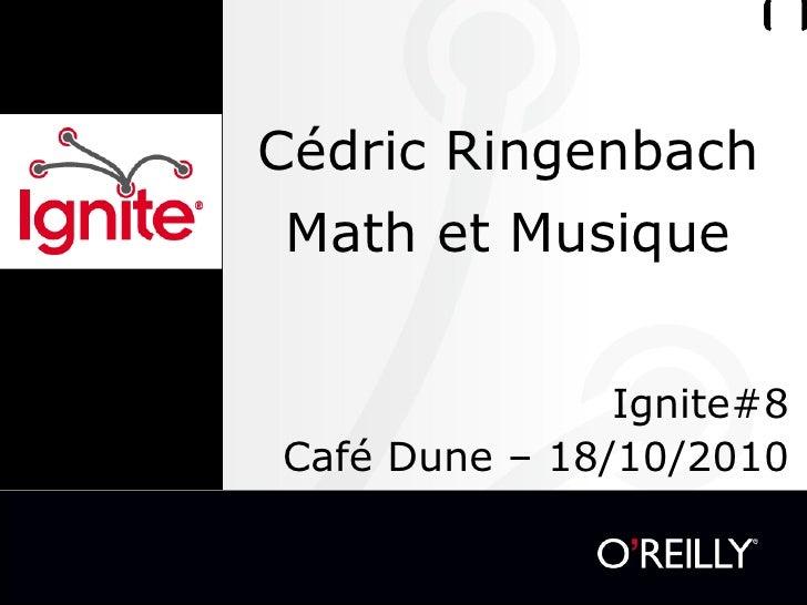 Cédric Ringenbach Math et Musique Ignite#8 Café Dune – 18/10/2010