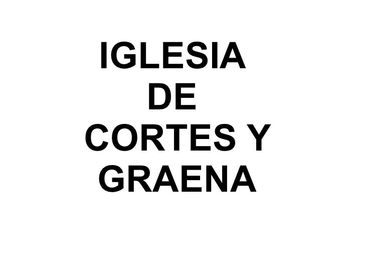 IGLESIA   DECORTES Y GRAENA