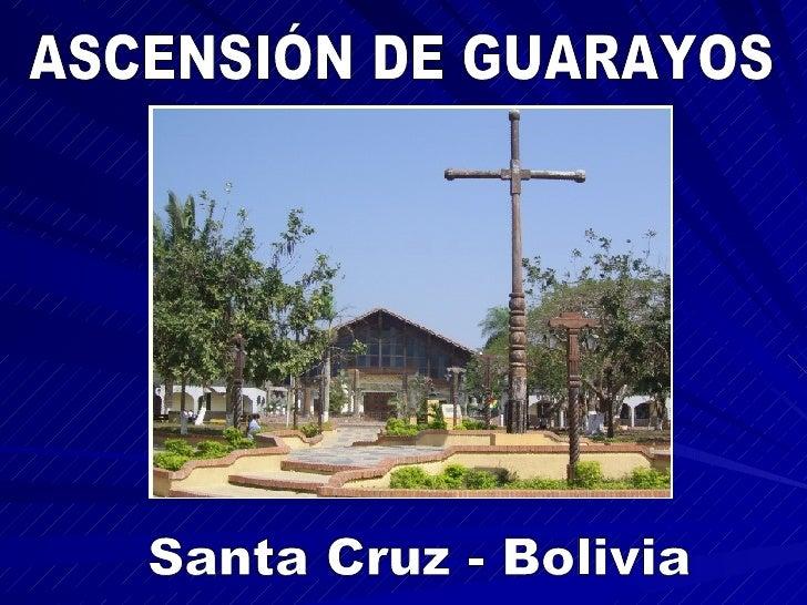 ASCENSIÓN DE GUARAYOS Santa Cruz - Bolivia
