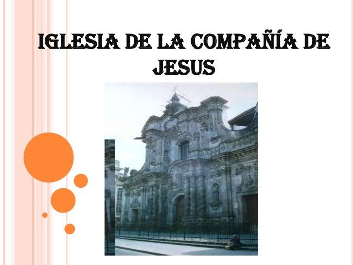 IGLESIA DE LA COMPAÑÍA DE JESUS<br />