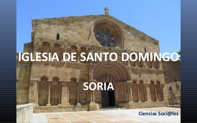 IGLESIA DE SANTO DOMINGO SORIA Ciencias Soci@les