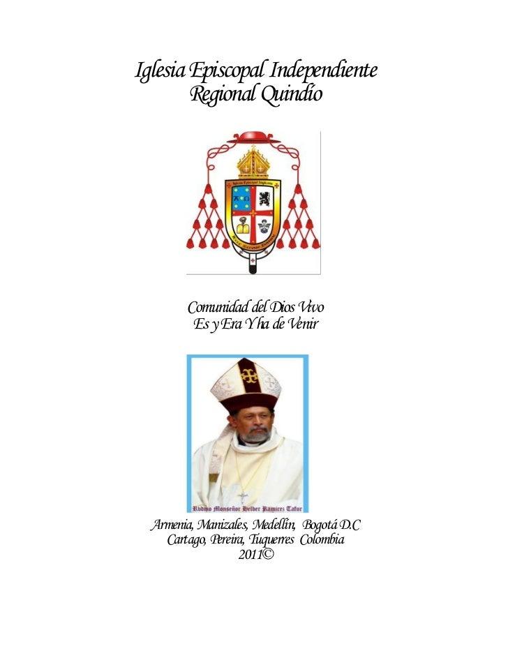 Iglesia Episcopal Independiente        Regional Quindío        Comunidad del Dios Vivo         Es y Era Y ha de Venir  Arm...
