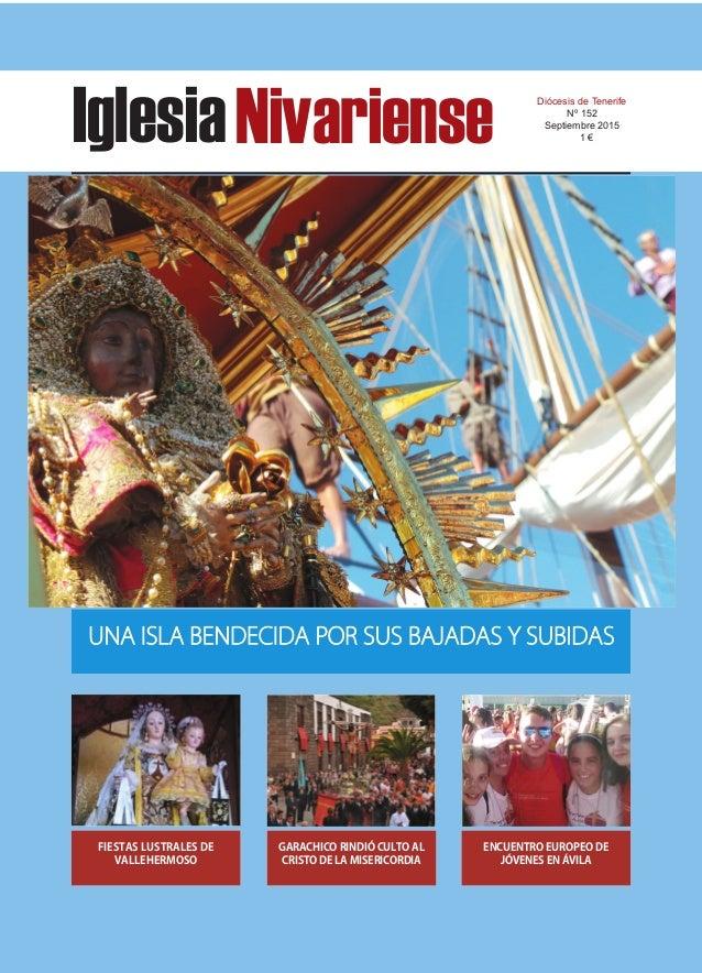 IglesiaNivariense Diócesis de Tenerife Nº 152 Septiembre 2015 1 € UUNNAA IISSLLAA BBEENNDDEECCIIDDAA PPOORR SSUUSS BBAAJJA...