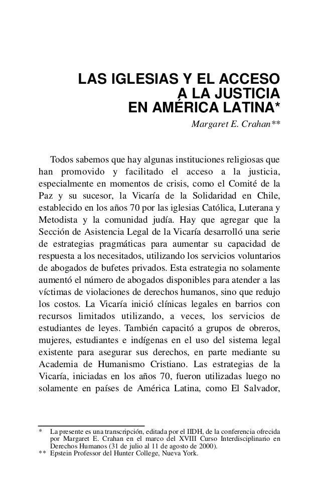 LAS IGLESIAS Y EL ACCESOA LA JUSTICIAEN AMÉRICA LATINA*Margaret E. Crahan**Todos sabemos que hay algunas instituciones rel...