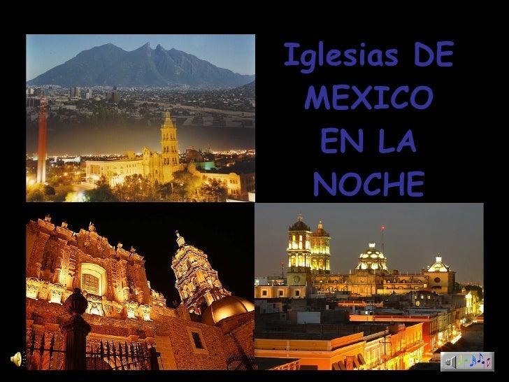 Iglesias DE MEXICO EN LA NOCHE