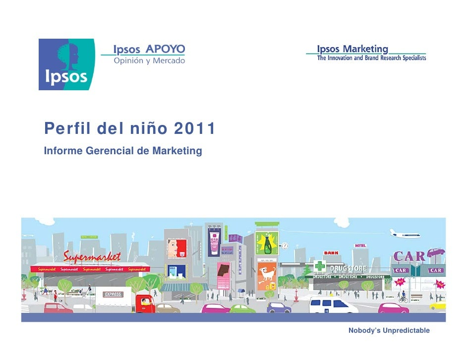 Perfil del niño 2011Informe Gerencial de Marketing                                 Nobody's Unpredictable