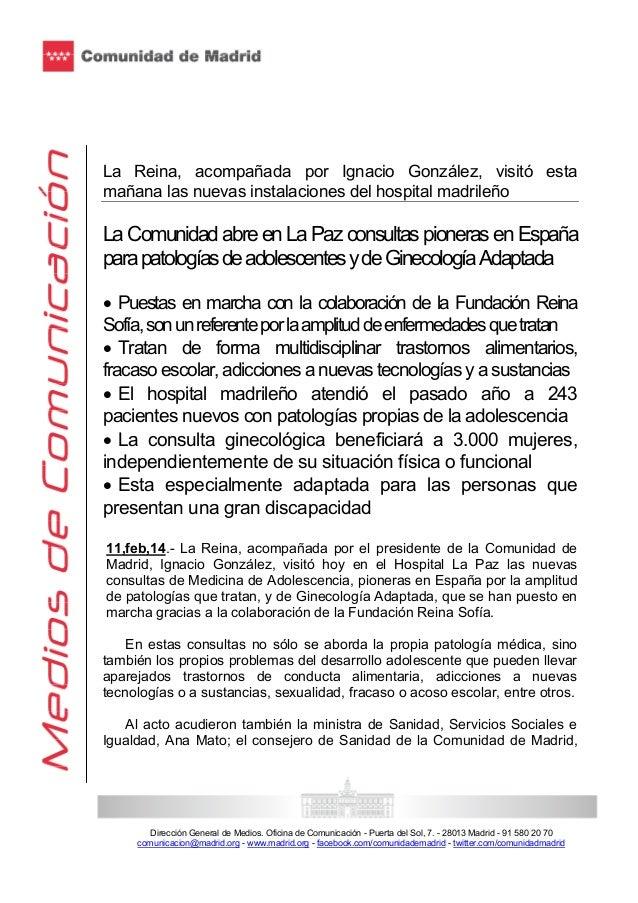 La Reina, acompañada por Ignacio González, visitó esta mañana las nuevas instalaciones del hospital madrileño  La Comunida...