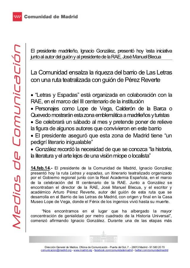 El presidente madrileño, Ignacio González, presentó hoy 'esta iniciativa junto al autor del guión y al presidente de la RA...