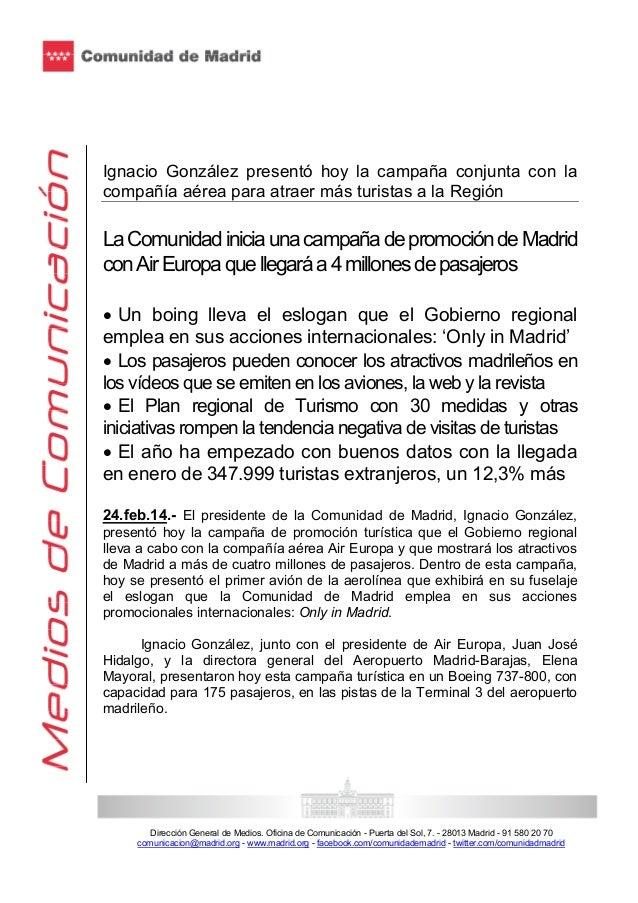Ignacio González presentó hoy la campaña conjunta con la compañía aérea para atraer más turistas a la Región  La Comunidad...