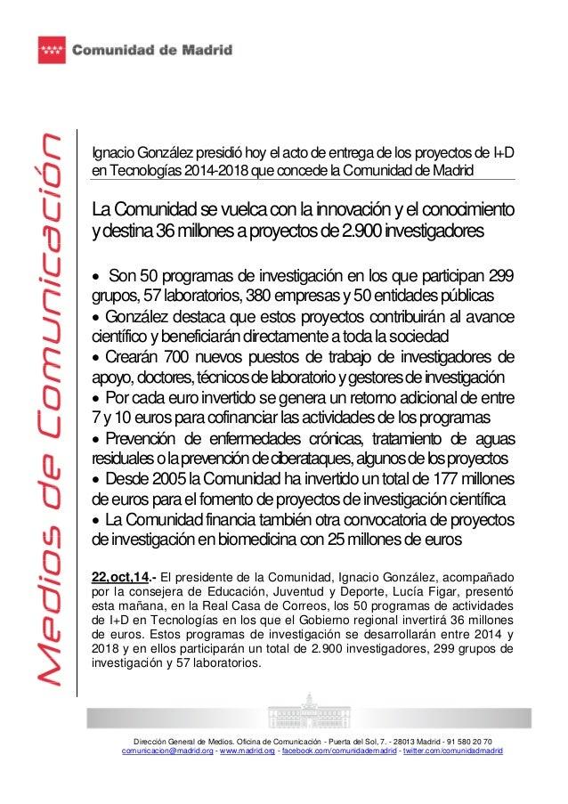 Ignacio González presidió hoy el acto de entrega de los proyectos de I+D  en Tecnologías 2014-2018 que concede la Comunida...