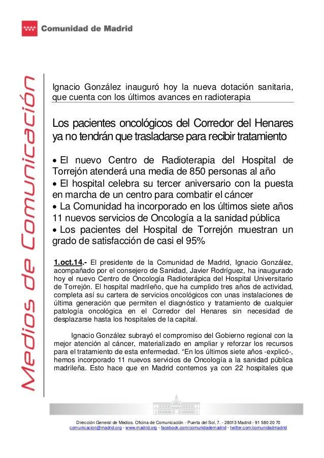 Ignacio González inauguró hoy la nueva dotación sanitaria,  que cuenta con los últimos avances en radioterapia  Los pacien...
