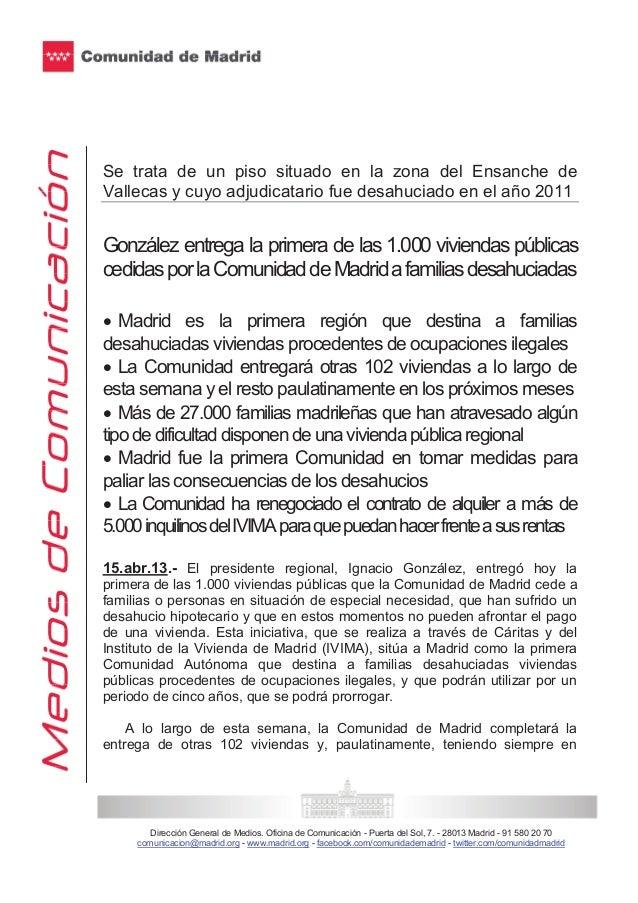 Se trata de un piso situado en la zona del Ensanche deVallecas y cuyo adjudicatario fue desahuciado en el año 2011González...