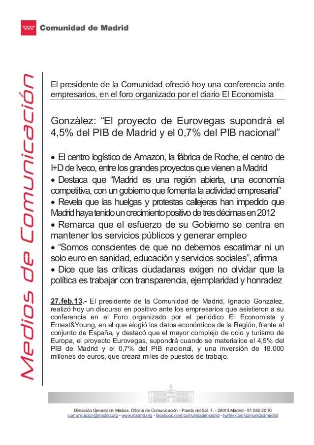 El presidente de la Comunidad ofreció hoy una conferencia anteempresarios, en el foro organizado por el diario El Economis...