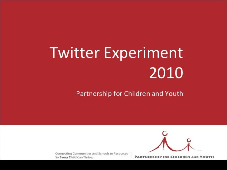 Twitter Experiment 2010 Partnership for Children and Youth