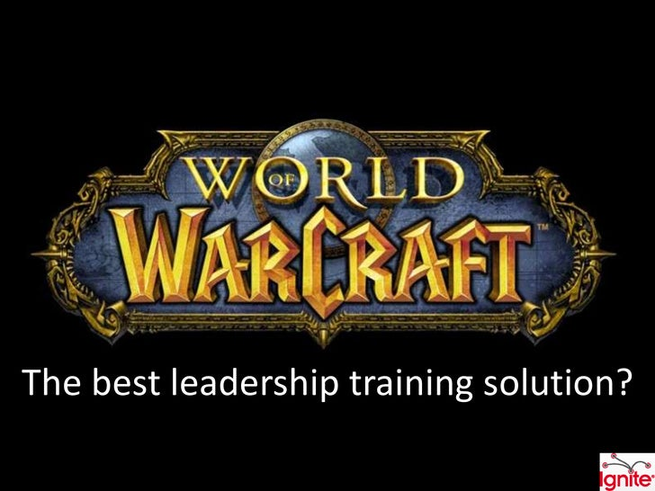 Ignite Paris 2009 - Is World of Warcraft the best leadership training solution?