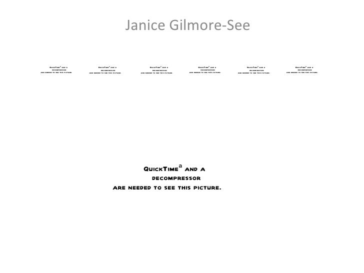 Janice Gilmore-See        QuickTimeª and a                  QuickTimeª and a                    QuickTimeª and a          ...