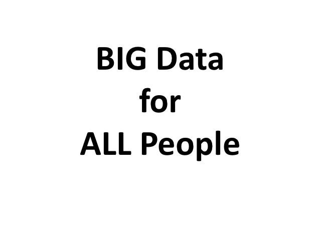 Big Data for Small People