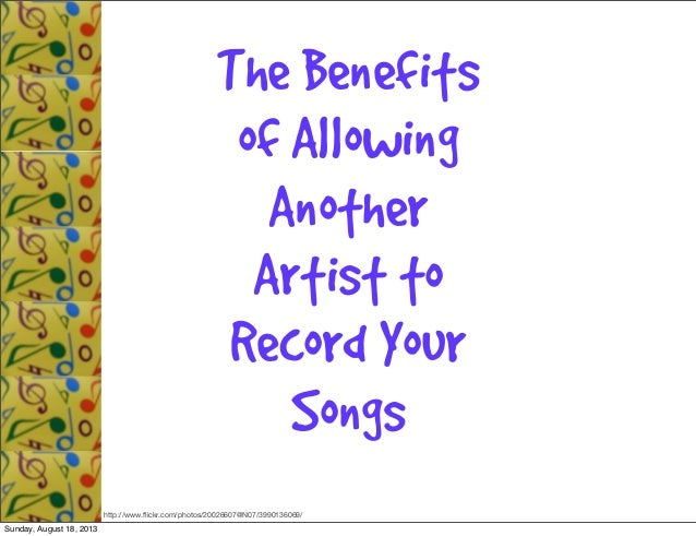 The Benefits of Allowing Another Artist to Record Your Songs