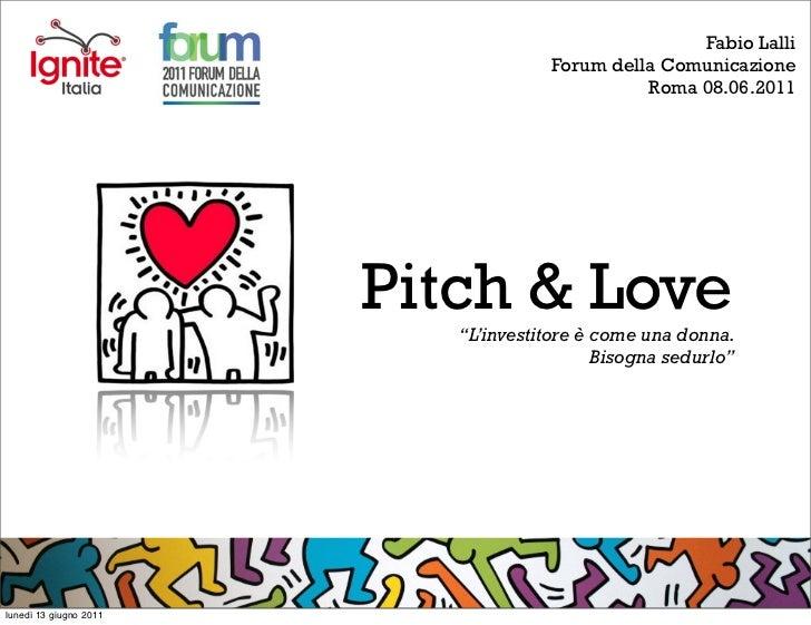 Pitch&Love - L'investitore è come una donna. Bisogna sedurlo.