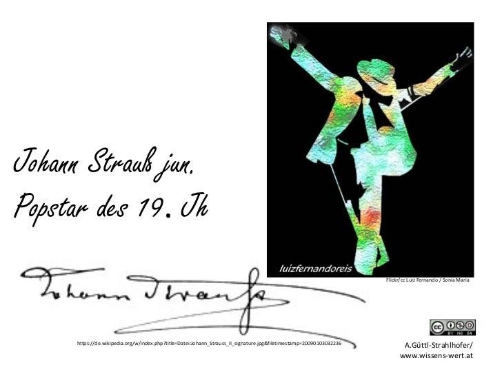 Johann Strauß jun.Popstar des 19. Jh                                                                                      ...
