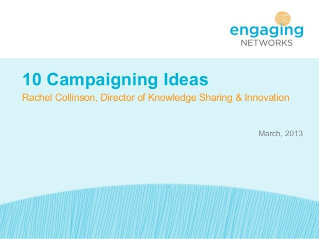 10 Campaigning IdeasRachel Collinson, Director of Knowledge Sharing & Innovation                                          ...