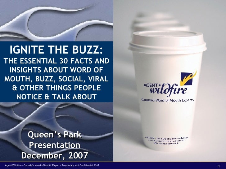 IGNITE THE BUZZ: THE ESSENTIAL 30 FACTS AND INSIGHTS ABOUT WORD OF MOUTH, BUZZ, SOCIAL, VIRAL & OTHER THINGS PEOPLE NOTICE...