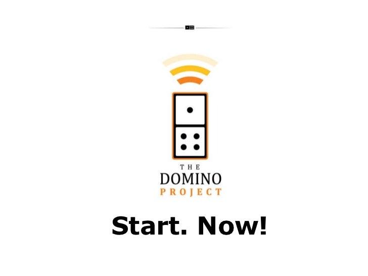 Start. Now!