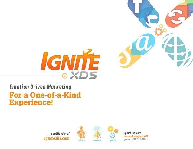 culture message process IgniteXDS.com facebook.com/IgniteXDS phone: (888) 569-5010 a publication of IgniteXDS.com Emotion ...
