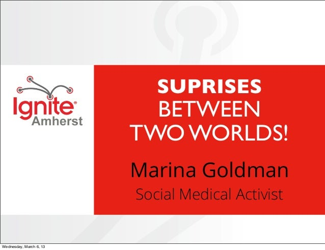 Ignite 2013 #06 Surprises Between Two Worlds by Marina Goldman