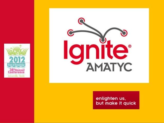 Ignite AMATYC 2012 Second Half