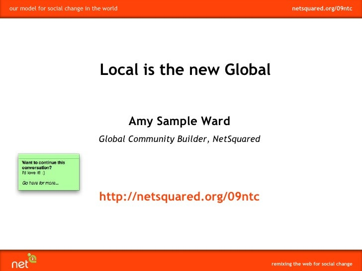 Amy Sample Ward Global Community Builder, NetSquared Local is the new Global http://netsquared.org/09ntc