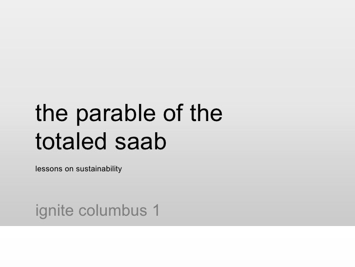 the parable of the totaled saab lessons on sustainability ignite columbus 1