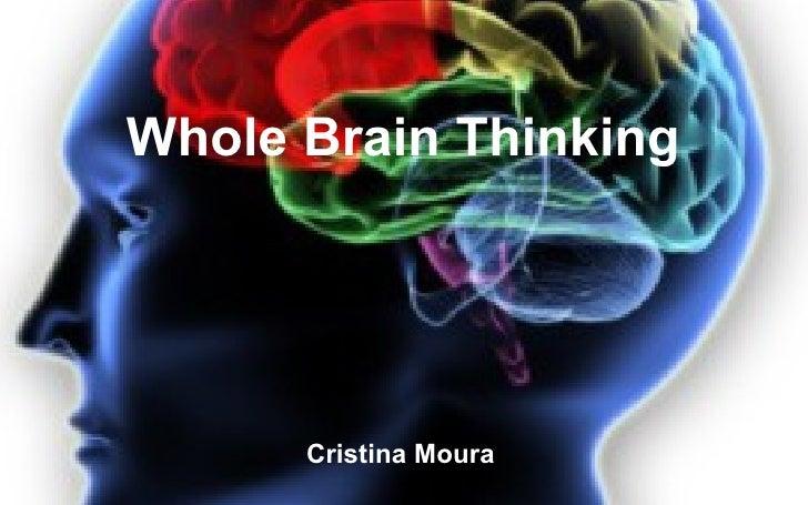 Whole Brain Thinking      Cristina Moura