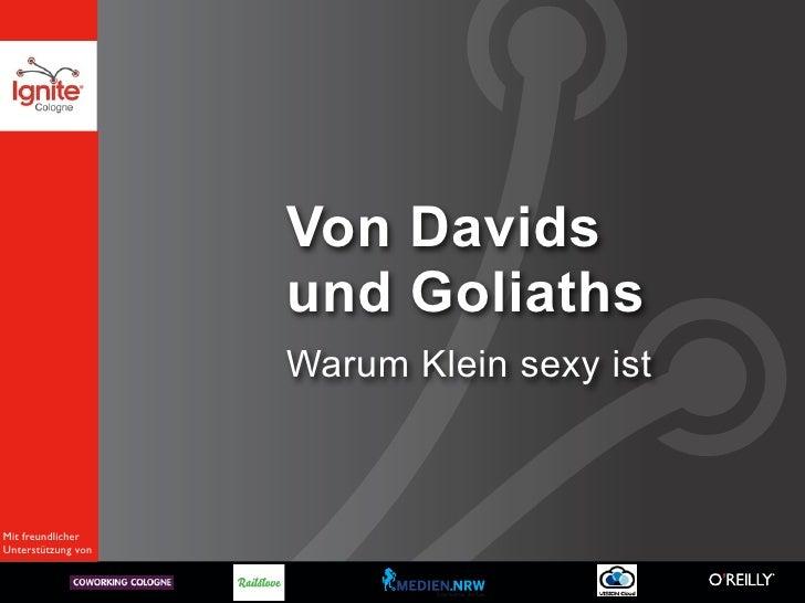 Von Davids                    und Goliaths                    Warum Klein sexy istMit freundlicherUnterstützung von