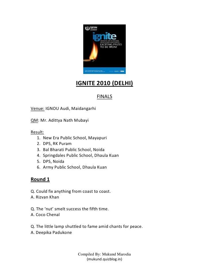 IGNITE 2010 (DELHI)                                   FINALSVenue: IGNOU Audi, MaidangarhiQM: Mr. Adittya Nath MubayiResul...