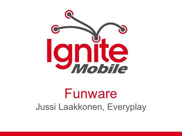 Funware - Ignite mobile