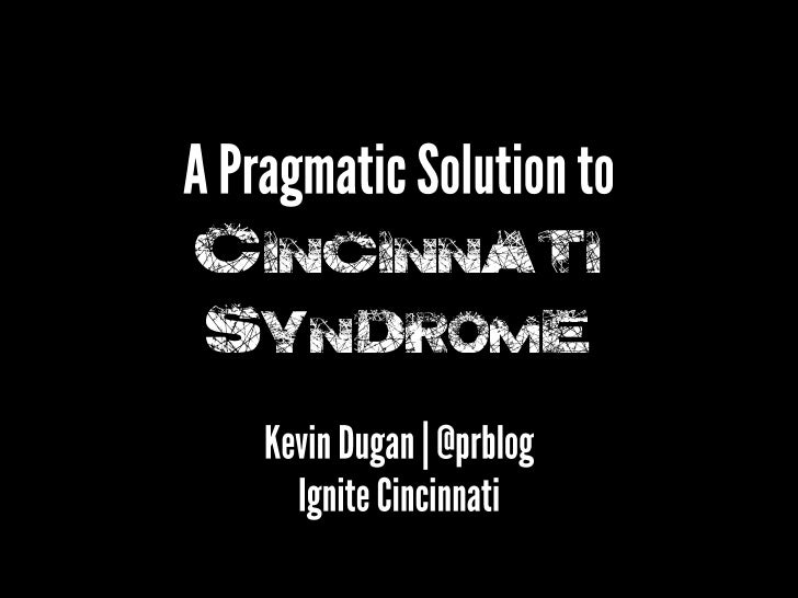 A Pragmatic Solution to Cincinnati Syndrome