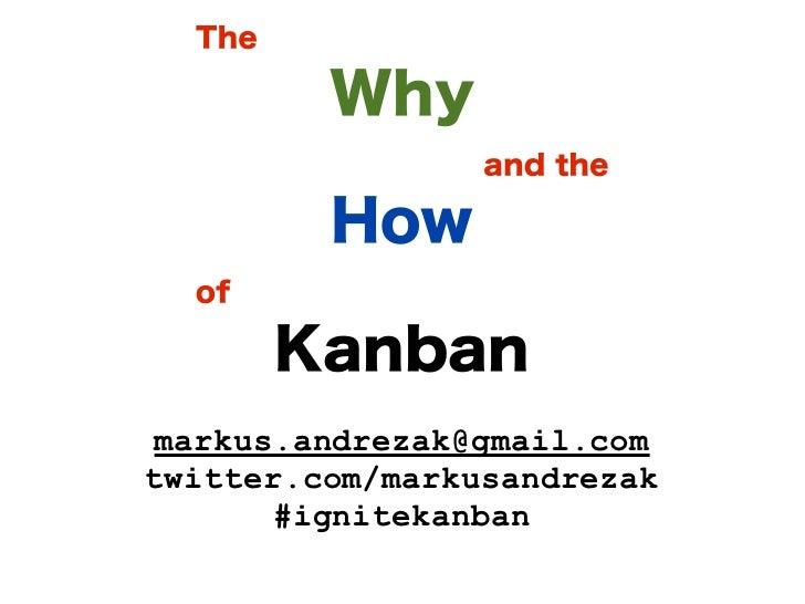 markus.andrezak@gmail.com twitter.com/markusandrezak       #ignitekanban